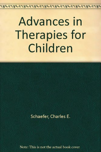 Advances in Therapies for Children (Guidebooks for therapeutic practice)
