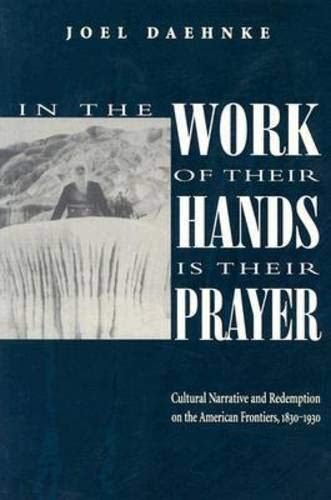 In the Work of Their Hands Is Their Prayer: Cultural Narrative and Redemption on the