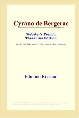 Cyrano de Bergerac (Webster's French Thesaurus Edition)
