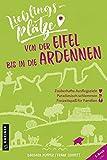 Lieblingsplätze von der Eifel bis in die Ardennen (Lieblingsplätze im GMEINER-Verlag)