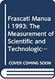 Frascati Manual 1993: The Measurement of Scientific and Technological Activities : Proposed Standard Practice for Surveys of Research and ... for Surveys of Research and Experimental