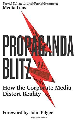 Propaganda Blitz: How the Corporate Media Distort Reality por David Edwards