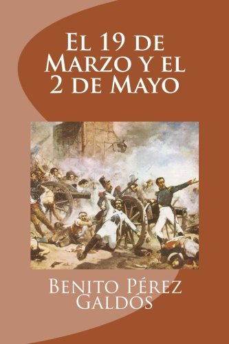 El 19 de Marzo y el 2 de Mayo por Benito Perez Galdos