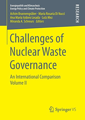 Challenges of Nuclear Waste Governance: An International Comparison Volume II (Energiepolitik und Klimaschutz. Energy Policy and Climate Protection, Band 2)
