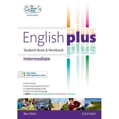 English Plus. Intermediate. Student's Book-Workbook. Per Per Le Scuole Superiori. Con Cd Audio