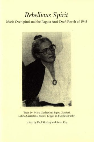 Rebellious Spirit: Maria Occhipinti and the Ragusa Anti-Draft Revolt of 1945 (Anarchist Library) by Maria Occhipinti, Pippo Gurrieri, Letizia Giarratana, Franco (2008) Pamphlet