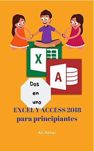 Dos en uno: Excel y Access 2018 para principiantes (Two in One Excel and Access nº 5)