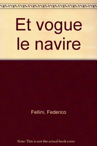 Et vogue le navire : Federico Fellini