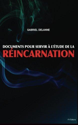 Documents pour servir à l'étude de la Réincarnation