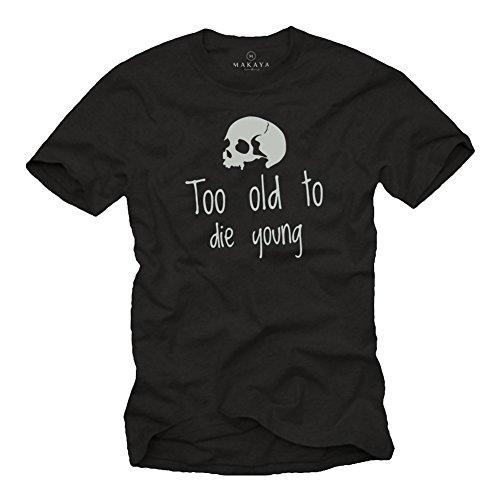 MAKAYA Magliette con Scritte Divertenti - Too Old TO Die Young - Regalo Uomo Compleano - T-Shirt con Frasi Nera M