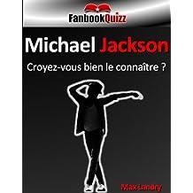 Michael Jackson: Croyez-vous bien le connaître ?