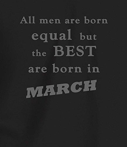 """""""Best Men are Born in March"""" Geburtstagsgeschenk T-Shirt Schwartz Anthrazitgrau"""