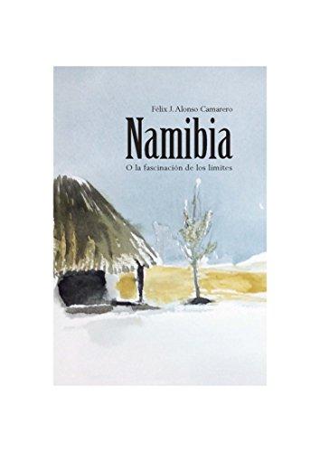 Namibia: O la fascinación de los límites por Félix J. Alonso Camarero