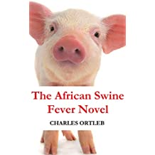 The African Swine Fever Novel (English Edition)