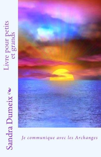 Je communique avec les Archanges par Miss Sandra Dumeix
