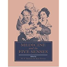[(Medicine and the Five Senses)] [Author: W. F. Bynum] published on (June, 2005)