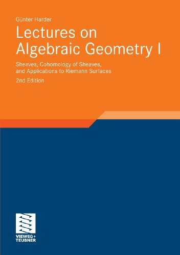 Lectures on Algebraic Geometry I: Sheaves, Cohomology of Sheaves, and Applications to Riemann Surfaces: 35 (Aspects of Mathematics)