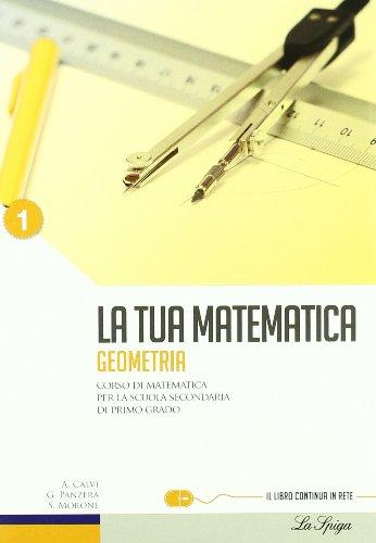 La tua matematica. Aritmetica-Geometria. Con i linguaggi della matematica. Per la Scuola media. Con CD-ROM. Con espansione online: 1