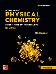 A Textbook of Physical Chemistry, States of Matter and Ions In Solution (SI Units) - Vol. 1 | 6th Edition