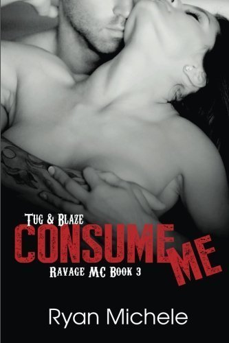 Consume Me (Ravage MC#3) (Volume 3) by Ryan Michele (2015-01-17)