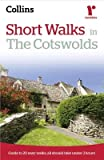 Short Walks in the Cotswolds[COLLINS RAMBLERS SHORT WALKS I][Paperback]