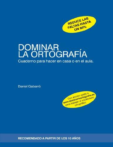 Dominar la ortografia por Daniel Gabarra