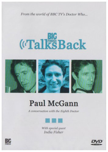 Big Finish Talks Back: a Conversation with the Eighth Doctor Paul McGann (Dr Who Big Finish)