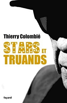 Stars et truands (Documents) par [Colombié, Thierry]