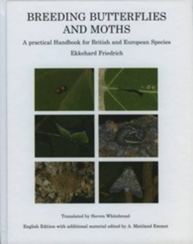Breeding Butterflies and Moths - a Practical Handbook for British and European Species