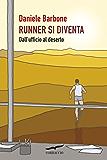 Runner si diventa: Dall'ufficio al deserto