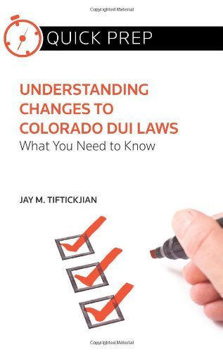 understanding-changes-to-colorado-dui-laws-what-you-need-to-know-quick-prep-by-jay-m-tiftickjian-201