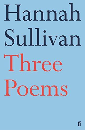 Three Poems (Faber Poetry) por Hannah Sullivan