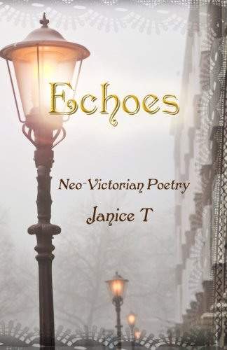 Echoes, Neo-Victorian Poetry por Janice T