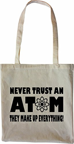 Mister Merchandise Tote Bag Never trust an Atom! They make up everything! Borsa Bagaglio , Colore: Nero Naturale