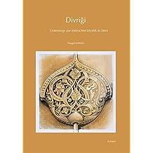 Divrigi: Unterwegs zur türkischen Mystik in Stein