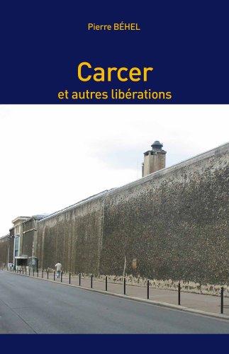 Carcer et autres libérations (French Edition)