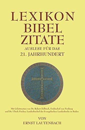 Lexikon Bibel Zitate: Auslese für das 21. Jahrhundert