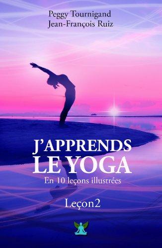 J'apprends le Yoga en 10 leçons: Leçon 2 : Les 8 directions du Yoga et la salutation au soleil