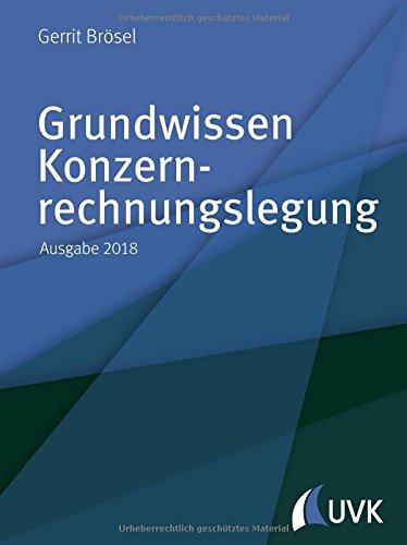 Grundwissen Konzernrechnungslegung. Ausgabe 2018