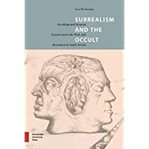 Surrealism and the Occult: Occultism and Western Esotericism in the Work and Movement of Andr Breton