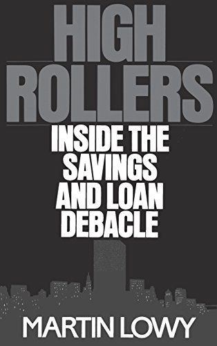 High Rollers: Inside the Savings and Loan Debacle by Martin Lowy (1991-07-30) par Martin Lowy