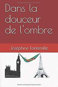 Dans la douceur de l'ombre - Joséphine Fontemille