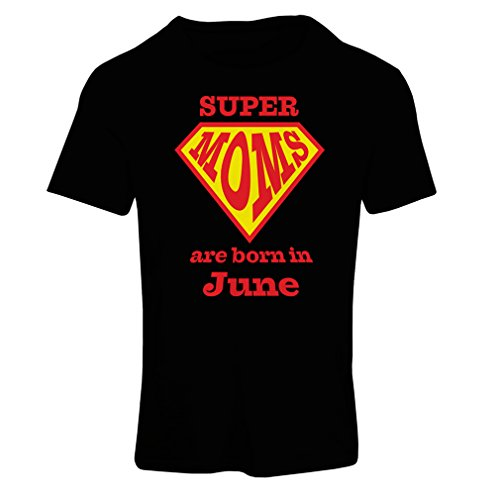 "T-shirt femme Hand printed t shirts saying ""Super Moms are Born on June"" - for mom birthday gifts Noir Multicolore"