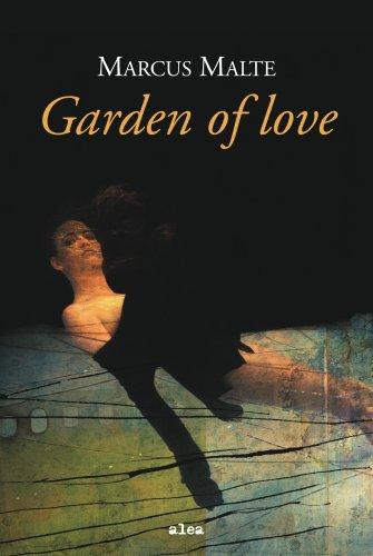 Garden of Love (Alea) por Marcus Malte