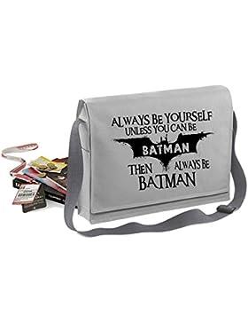 Always Be Batman-Unisex-lustige Sprüche Neuheit Bagbase Konferenz Messenger Bag-