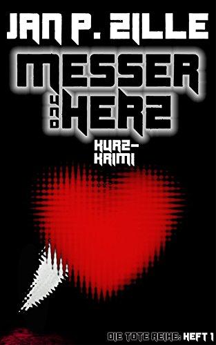 Messer und Herz: Die Tote Reihe: Heft 1