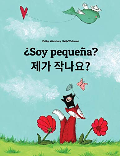 ¿Soy pequeña? Naega jag-ayo?: Libro infantil ilustrado español-coreano (Edición bilingüe) - 9781496044570 por Philipp Winterberg