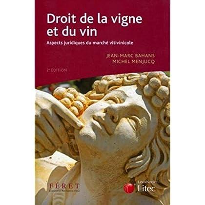 Droit de la vigne et du vin: Aspects juridiques du marché vitivinicole.