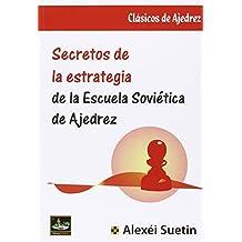 Secretos de la estrategia de la escuela soviética de Ajedrez