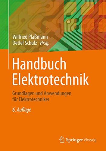 Handbuch Elektrotechnik: Grundlagen und Anwendungen für Elektrotechniker